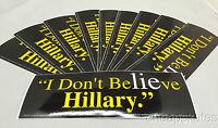 "Anti Hillary Bumper Sticker,""I Don't BeLIEve Hillary"" 10pk"