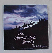 THE SAWMILL CREEK BAND ~~~~> LP VINYL RECORD ~ WE RIDE TOGETHER