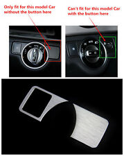 Head Light Switch Button Cover Trim For Mercedes Benz C Class W204 2010-2013
