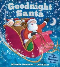 Goodnight Santa: The Perfect Bedtime Book by Michelle Robinson (Paperback / soft