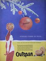 PUBLICITÉ DE PRESSE 1961 ORANGES OUTSPAN JUTEUSES COMME EN HIVER - ADVERTISING