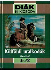 Kulfoldi uralkodok 467-1900, hungarian history textbook, 1999