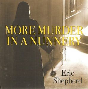 Eric Shepherd - More Murder in a Nunnery (5xCD Audio 2019) Harrington Convent #2