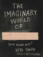 The Imaginary World of, Smith, Keri , Acceptable | Fast Delivery