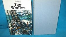 They Who Dare ~ A.G. HOLT.  HbDj 1970. Illust. Graham Humphreys  UNread  in MELB