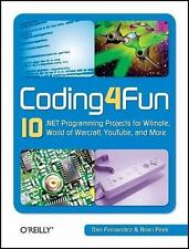 Coding4Fun : 10 .NET Programming Projects for Wiimote, World of Warcraft,...