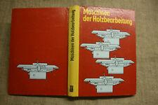 Fachbuch Holzbearbeitungsmaschinen, Sägen, Fräsen, Vorrichtungen, DDR 1982