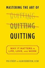 Mastering the Art of Quitting: Why It Matters in Life, Love, and Work