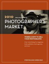 2010 Photographer's Market by Editors of Writer's Digest Books
