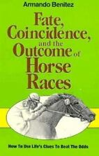 Fate, Coincidence, and the Outcome of Horse Races: How to Use Life's Clues to Be
