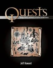 Quests: Design, Theory, and History in Games and Narratives by (Jeff Howard)