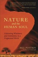 Nature and the Human Soul : Cultivating Wholeness and Community in a Fragment...
