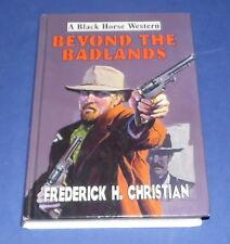 BEYOND THE BADLANDS * A Black Horse Western * 2005 Hardback Book *