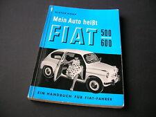 Handbuch Mein Auto heißt FIAT 500 / 600 D. Korp 1960 Reparaturanleitung