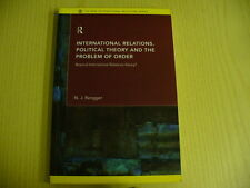 International Relations, Political Theory and the Problem of Order - Rengger
