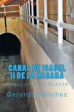 Canal de Isabel II de la Habana : Acueducto de Albear by Gerardo Sanchez...