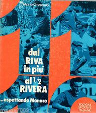 LIBRO=Dal Riva in più al 1/2 Rivera...aspettando Monaco=Mario Gismondi =1974