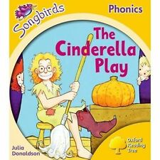 Oxford Reading Tree Songbirds Phonics: Level 5: The Cinderella Play by Julia...