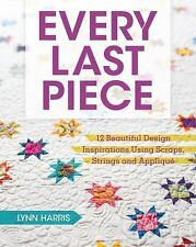 Every Last Piece: 12 Beautiful Design Inspirations Using Scraps, Strings and App