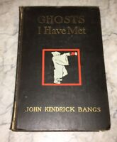Ghosts I Have Met and Some Others John Kendrick Bangs 1898 Occult Supernatural