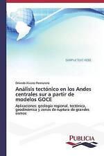 Análisis tectónico en los Andes centrales sur a partir de modelos GOCE: Aplicaci