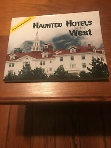 Autographed By Author - Haunted Hotels of the West Revised 2nd Edition PB Book