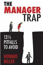 The Manager Trap: 13 1/2 Pitfalls to Avoid