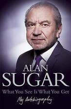 What You See is What You Get by Alan Sugar (Paperback, 2010)