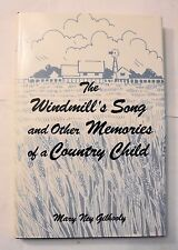The Windmill's Song and Other Memories of a Country Child by Mary N. Gilhooly...