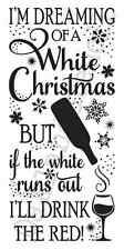 Christmas STENCIL*I'm Dreaming of a White Christmas/red wine*12x24 for signs