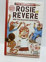 NEW- Rosie Revere & The Raucous Riveters by Andrea Beaty FREE SHIPPING