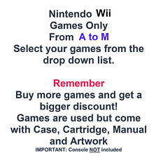 Nintendo Wii Games ONLY - Choose Your Games from the Drop-Down A to M List
