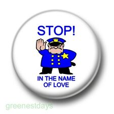 Stop In The Name Of Love 1 Inch / 25mm Pin Button Badge Music Retro Cute Kitsch
