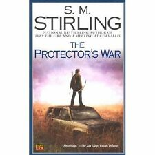 The Protector's War: A Novel of the Change (Change Series), Stirling, S. M., 045