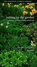 Waking up the Garden : Planting, Clearing and Other Spring Tasks Steve Bradley