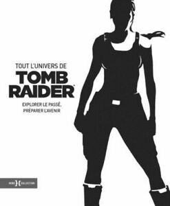 BEAU LIVRE - TOUT L'UNIVERS DE TOMB RAIDER / LARA CROFT, HORS COLLECTION