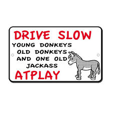 Drive Slow Donkeys Jackass At Play Novelty Funny Metal Sign 8 in x 12 in