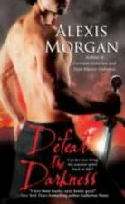 Defeat the Darkness by Alexis Morgan (2010, Paperback) Paranormal Romance