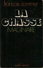 La Chasse Imaginaire GIBIER SANGLIER CHEVREUIL OURS TOM FRANE François Sommer