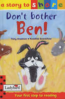 Don't Bother Ben! (Story to Share), Bradman, Tony, Very Good Book