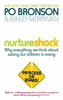 Nurtureshock: Why Everything We Thought About Children is Wrong,Ashley Merryman