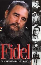 Fidel: En la Memoria del Joven Que Es by Fidel Castro (Spanish) Paperback Book