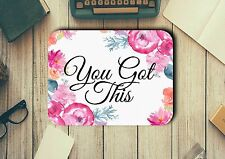 You Got This Quote Mouse Pad Easy Glide Non Slip Heat Resistant Neoprene