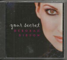 DEBORAH GIBSON - YOUR SECRET!!  NEW!!!