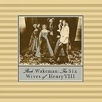 Rick Wakeman The Six Wives Of Henry VIII CD NEW SEALED 2014