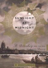 Sunlight at Midnight : St. Petersburg and the Rise of Modern Russia by W....#253