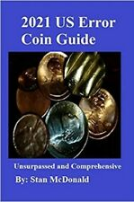 US Error Coin Guide 2021 - Comprehensive and Unsurpassed Best Available