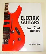 Electric Guitars an Illustrated History by Jonathan Lister Hardcover Book New