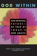 God Within : Our Spiritual Future as Told by Today's New Adults (2001,...