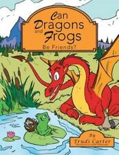 Can Dragons and Frogs Be Friends? by Trudi Carter (2014, Paperback)